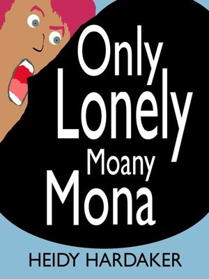 cover image of Only Lonely Moany Mona
