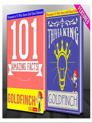 cover image of The Goldfinch--101 Amazing Facts & Trivia King!