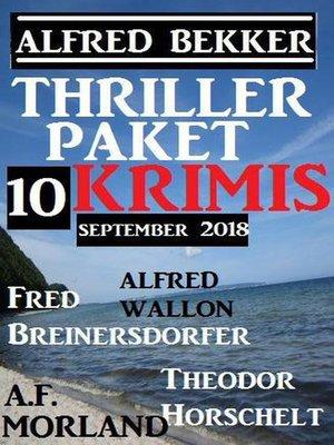 cover image of Thriller-Paket 10 Krimis September 2018