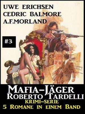 cover image of Mafia-Jäger Roberto Tardelli #3--Krimi-Serie