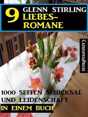 cover image of 9 Glenn Stirling Liebesromane--1000 Seiten Schicksal und Leidenschaft in einem Buch