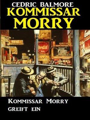 cover image of Kommissar Morry greift ein