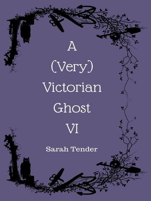 cover image of A (Very) Victorian Ghost VI