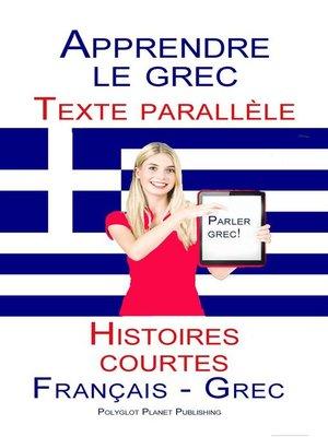 cover image of Apprendre le grec--Texte parallèle--Histoires courtes (Français--Grec)