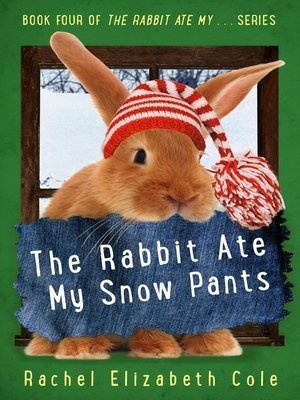 cover image of The Rabbit Ate My Snow Pants