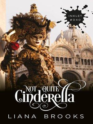 cover image of Not Quite Cinderella