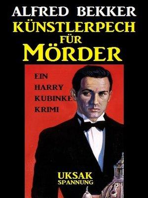 cover image of Ein Harry Kubinke Krimi--Künstlerpech für Mörder