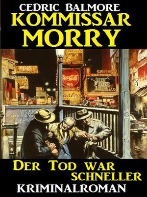 cover image of Kommissar Morry--Der Tod war schneller