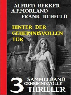 cover image of Hinter der geheimnisvollen Tür