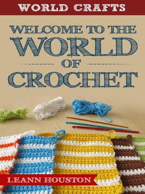 cover image of Welcome to the World of Crochet