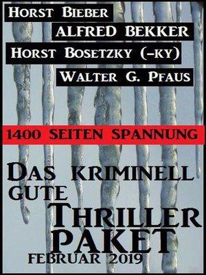 cover image of Das kriminell gute Thriller Paket Februar 2019