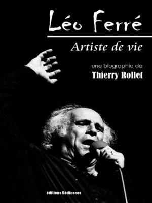cover image of Léo Ferré. Artiste de vie