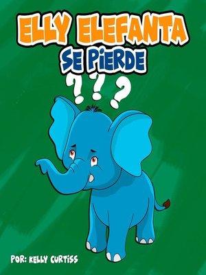 cover image of Elly Elefanta se pierde