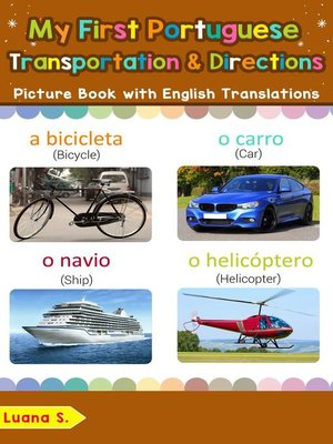 cover image of My First Portuguese Transportation & Directions Picture Book with English Translations