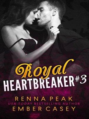 cover image of Royal Heartbreaker #3