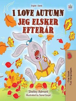 cover image of I Love Autumn Jeg elsker efterår