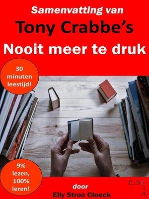 cover image of Samenvatting van Tony Crabbe's Nooit Meer Te Druk