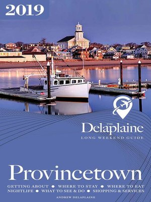 cover image of Provincetown--The Delaplaine 2019 Long Weekend Guide