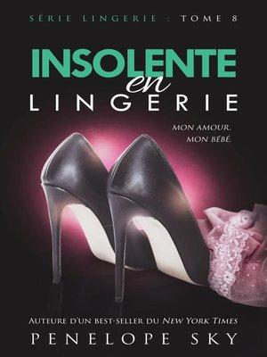 cover image of Insolente en Lingerie