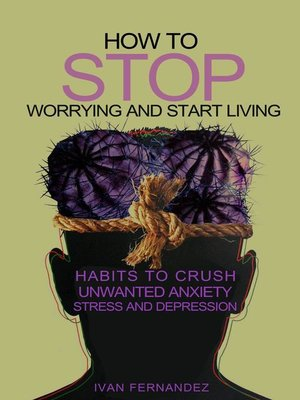 cover image of How to Stop Worrying and Start Living