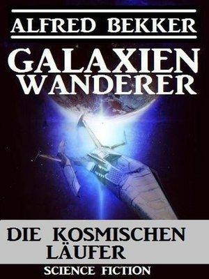 cover image of Galaxienwanderer – Die kosmischen Läufer