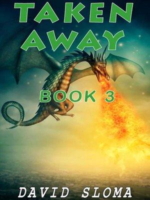 cover image of Taken Away--Part 3