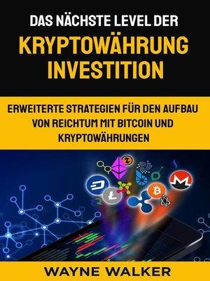 cover image of Das nächste Level der Kryptowährung Investition