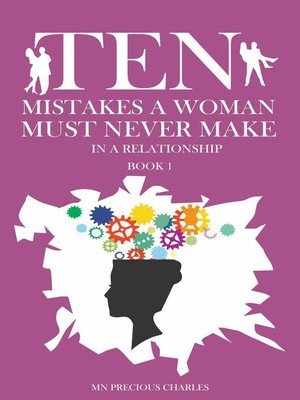cover image of Ten Mistakes a Woman Must Never Make in a Relationship 1