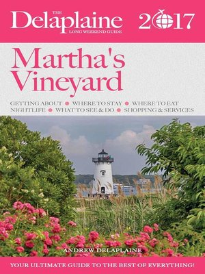 cover image of Martha's Vineyard-- the Delaplaine 2017 Long Weekend Guide