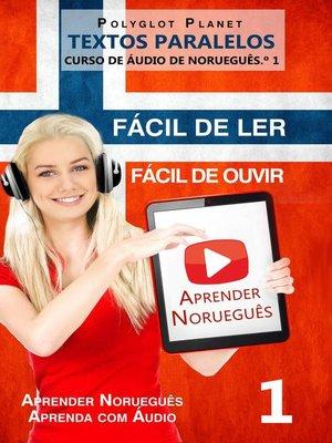cover image of Aprender Norueguês--Textos Paralelos | Fácil de ouvir | Fácil de ler CURSO DE ÁUDIO DE NORUEGUÊS N.º 1