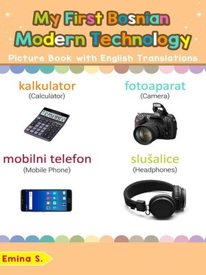 cover image of My First Bosnian Modern Technology Picture Book with English Translations