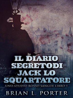 cover image of Il Diario Segreto Di Jack Lo Squartatore