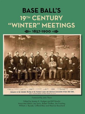 """cover image of Base Ball's 19th Century """"Winter"""" Meetings 1857-1900"""