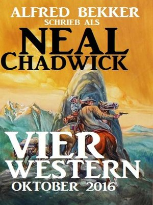 cover image of Neal Chadwick--Vier Western Oktober 2016