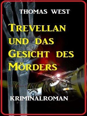 cover image of Trevellian und das Gesicht des Mörders