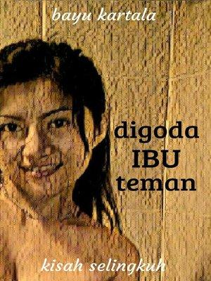 cover image of Digoda Ibu Teman