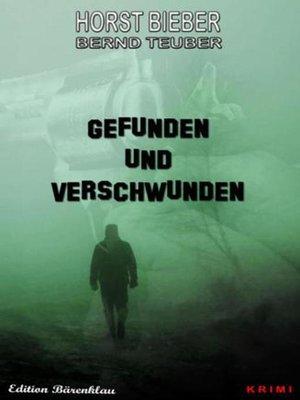 cover image of Gefunden und verschwunden