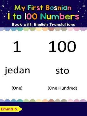cover image of My First Bosnian 1 to 100 Numbers Book with English Translations