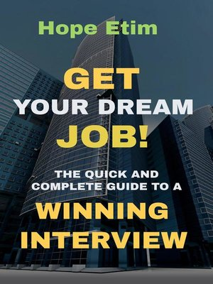 cover image of Get Your Dream job! the Quick and Complete Guide to a Winning Interview