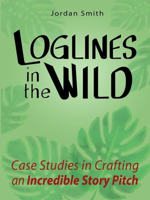cover image of Loglines in the Wild