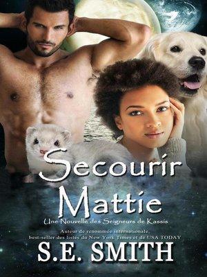 cover image of Secourir Mattie