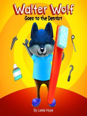 cover image of Walter Wolf Goes to the Dentist