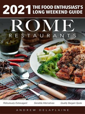 cover image of Rome--2021 Restaurants--The Food Enthusiast's Long Weekend Guide