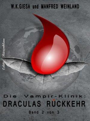 cover image of Draculas Rückkehr (Die Vampir-Klinik Teil 2)