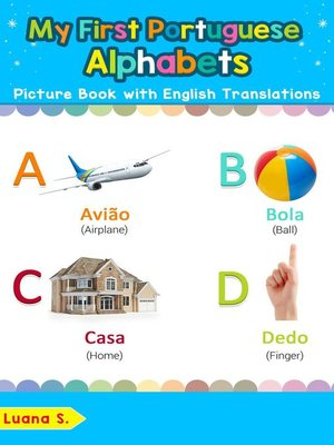 cover image of My First Portuguese Alphabets Picture Book with English Translations