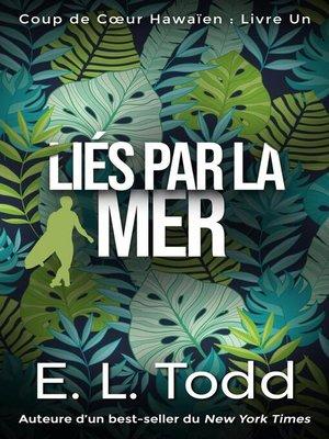 cover image of Liés par la Mer