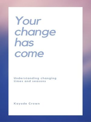 cover image of Your Change Has Come