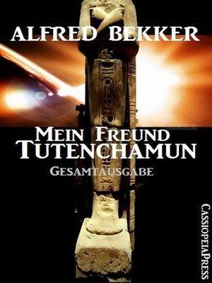 cover image of Mein Freund Tutenchamun