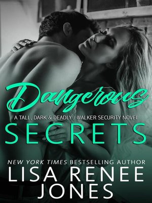 cover image of Dangerous Secrets (a Tall, Dark and Deadly standalone)