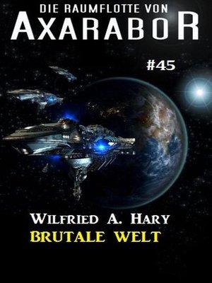 cover image of Die Raumflotte von Axarabor #45